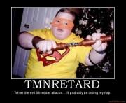 Приколы над ТMNТ - tmnretard-teenage-mutant-ninja-turtles-demotivational-poster-1253611571.jpg