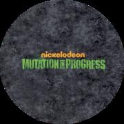 Общее обсуждение мультсериала от Nickelodeon - mutation-in-progress.png